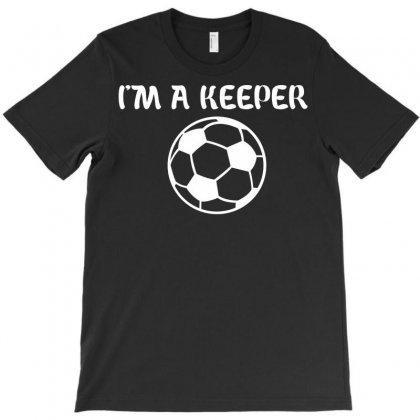 I'm A Keeper T-shirt Designed By Yudyud
