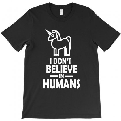 I Don't Believe In Humans T-shirt Designed By Yudyud