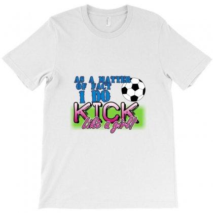 I Do Kick Like A Girl Soccer T-shirt Designed By Yudyud