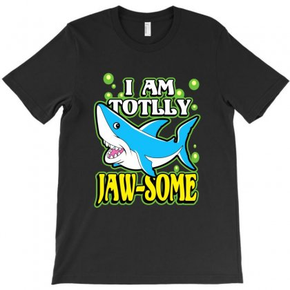 I Am Totally Jaw Some T-shirt Designed By Yudyud