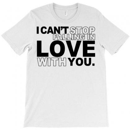 I Can't Stop Falling In Love Whit You T-shirt Designed By Yudyud