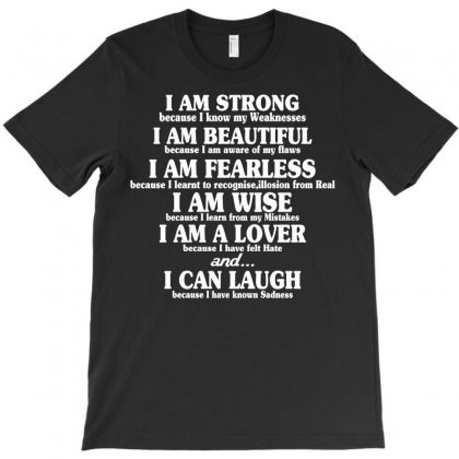 I Am Strong Because I Know My Weaknesses I Am Beautiful Because T-shirt Designed By Yudyud