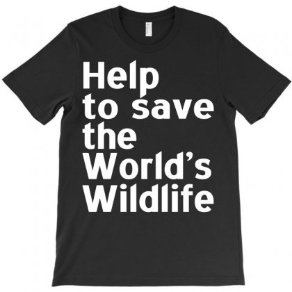 Help To Save The World's Wildlife T-shirt Designed By Yudyud