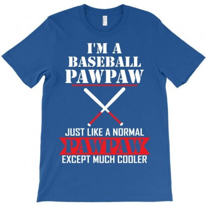 I'm A Baseball Pawpaw Just Like A Normal Pawpaw Except Much Cooler T-shirt Designed By Designbysebastian