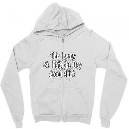 This Is My St Patricks Day Green Shirt Zipper Hoodie Designed By Mdk Art