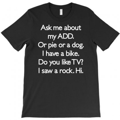 Ask Me About My Add Or Dog Funny T-shirt Designed By Suarepep