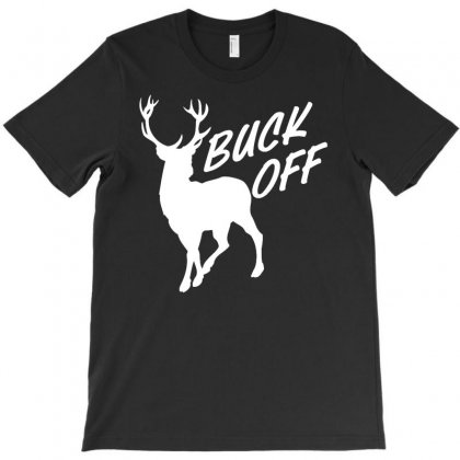 Buck Off Funny Hunting T Shirt T-shirt Designed By Suarepep