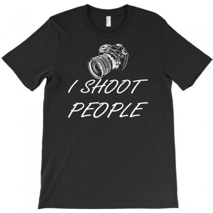 I Shoot People Funny T-shirt Designed By Suarepep