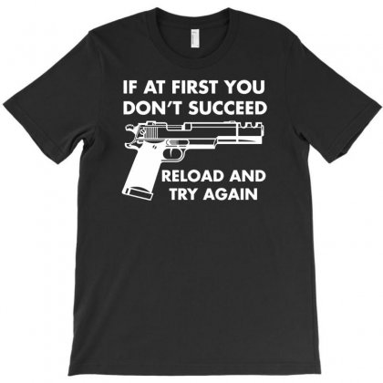 If At First You Dont Succeed Funny T-shirt Designed By Suarepep
