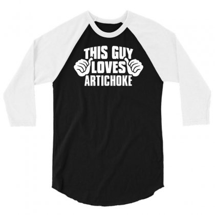 This Guy Loves Artichoke 3/4 Sleeve Shirt Designed By Suarepep