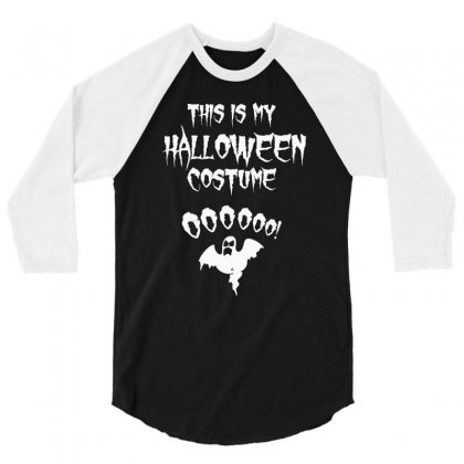 This Is My Halloween Costume 3/4 Sleeve Shirt Designed By Suarepep