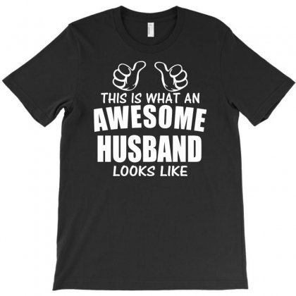 This Is What An Awesome Husband Looks Like Funny T-shirt Designed By Suarepep