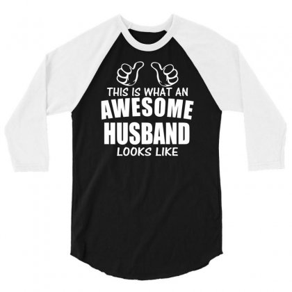 This Is What An Awesome Husband Looks Like Funny 3/4 Sleeve Shirt Designed By Suarepep