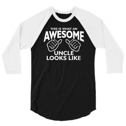 This Is What An Awesome Uncle Looks Like 3/4 Sleeve Shirt Designed By Suarepep