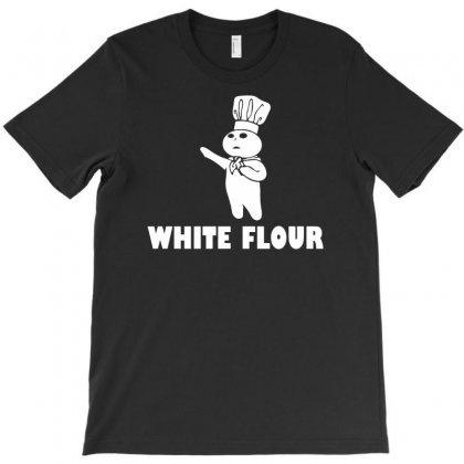 White Flour Funny T-shirt Designed By Suarepep