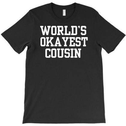 World's Okayest Cousin T-shirt Designed By Suarepep