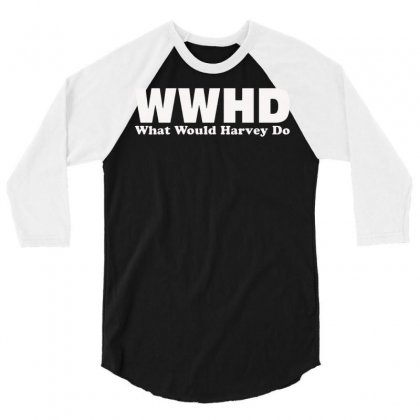 Wwhd What Would Harvey Do 3/4 Sleeve Shirt Designed By Suarepep