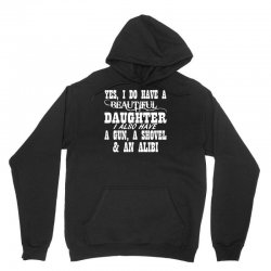 yes i do have a beautiful daughter a gun shovel funny Unisex Hoodie | Artistshot