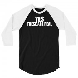 yes these are real funny 3/4 Sleeve Shirt | Artistshot
