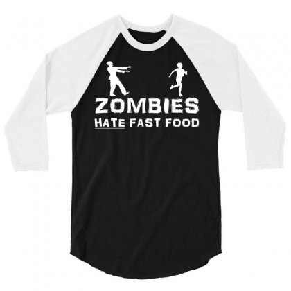 Zombies Hate Fast Food 3/4 Sleeve Shirt Designed By Suarepep