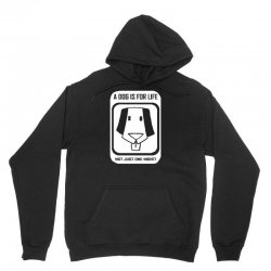 a dog is for life Unisex Hoodie | Artistshot