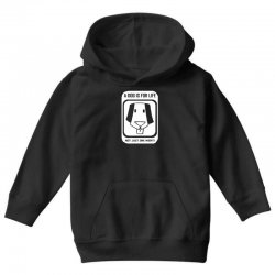 a dog is for life Youth Hoodie | Artistshot