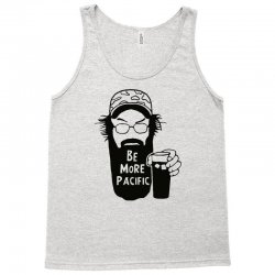 be more pacific Tank Top | Artistshot