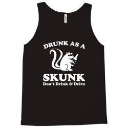 drunk as a skunk Tank Top | Artistshot
