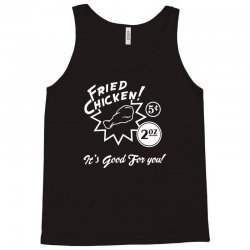 fried chicken it's good for you! Tank Top | Artistshot