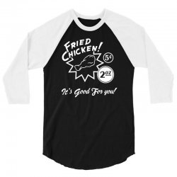 fried chicken it's good for you! 3/4 Sleeve Shirt | Artistshot