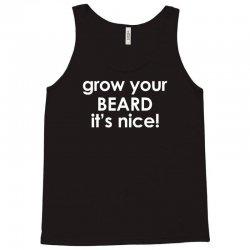 grow your beard it's nice Tank Top | Artistshot