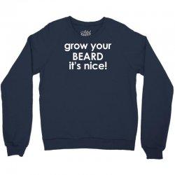 grow your beard it's nice Crewneck Sweatshirt | Artistshot