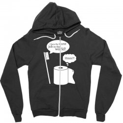 i have the worst job in the world! Zipper Hoodie | Artistshot