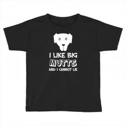 i like big mutts and i cannot lie Toddler T-shirt | Artistshot