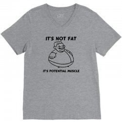 it's not fat, it's potential muscle V-Neck Tee | Artistshot