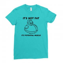 it's not fat, it's potential muscle Ladies Fitted T-Shirt | Artistshot