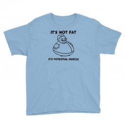 it's not fat, it's potential muscle Youth Tee | Artistshot