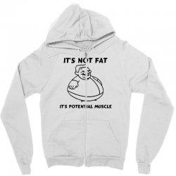 it's not fat, it's potential muscle Zipper Hoodie   Artistshot