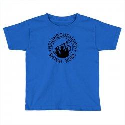 neighbourhood witch hunt Toddler T-shirt | Artistshot