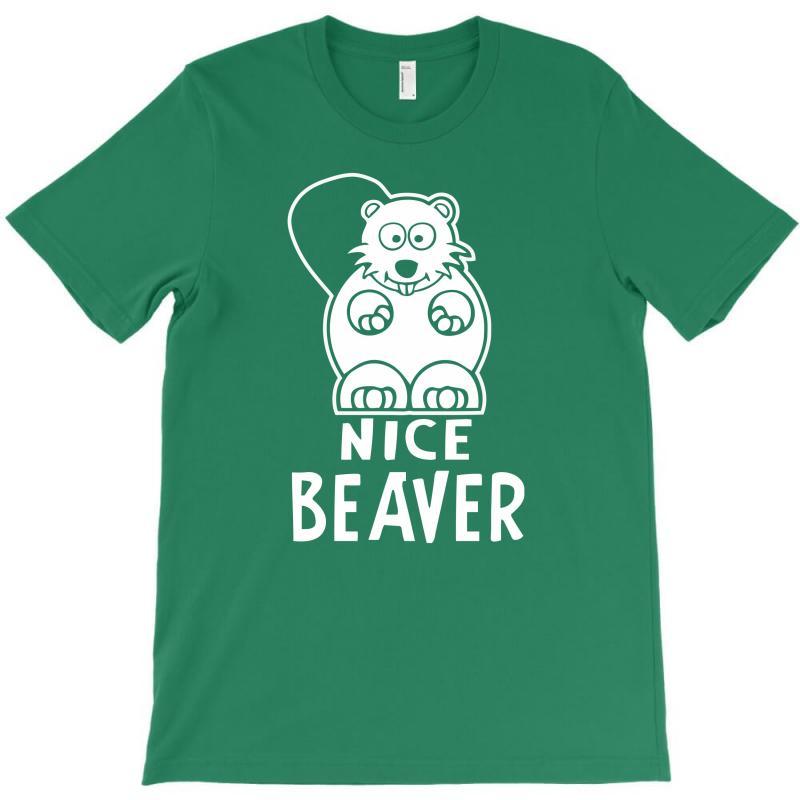 Nice Beaver T-shirt | Artistshot