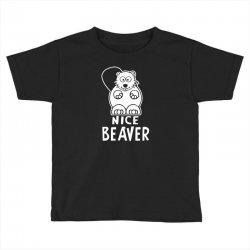 nice beaver Toddler T-shirt | Artistshot
