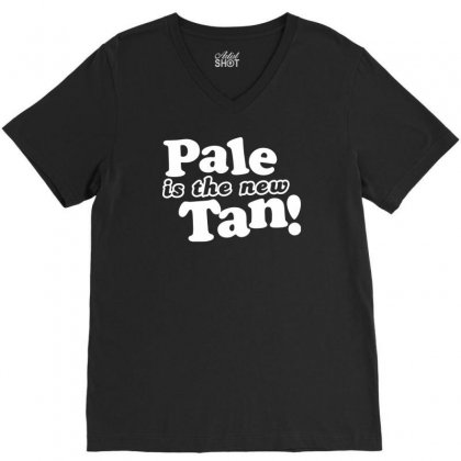 Pale Is The New Tan! V-neck Tee Designed By Tonyhaddearts