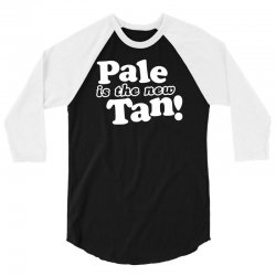 pale is the new tan! 3/4 Sleeve Shirt | Artistshot