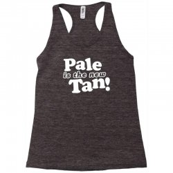pale is the new tan! Racerback Tank | Artistshot
