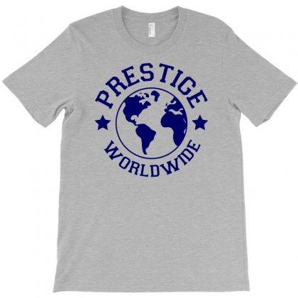 Prestige Worldwide T-shirt Designed By Tonyhaddearts