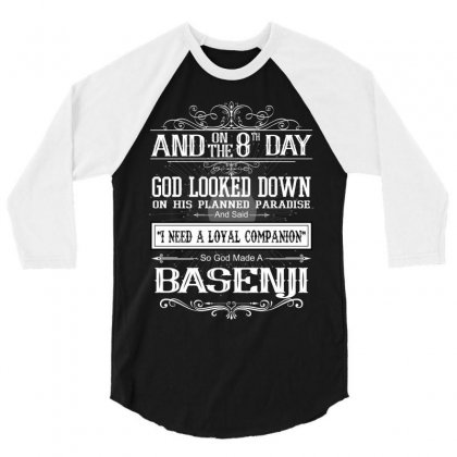 And 8th Day God Look Down So God Made A Basenji. 3/4 Sleeve Shirt Designed By Rardesign