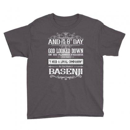 And 8th Day God Look Down So God Made A Basenji. Youth Tee Designed By Rardesign