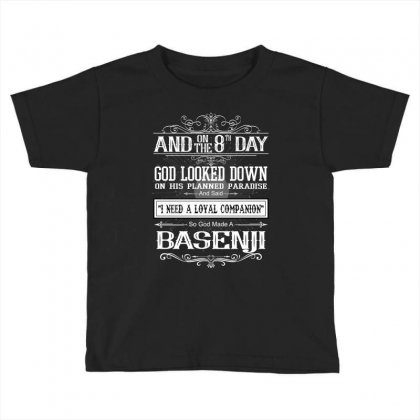 And 8th Day God Look Down So God Made A Basenji. Toddler T-shirt Designed By Rardesign