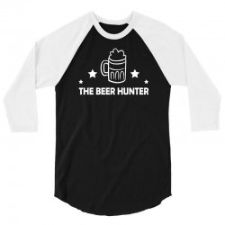 the beer hunter 3/4 Sleeve Shirt | Artistshot