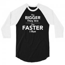 the bigger they are the faster 3/4 Sleeve Shirt | Artistshot